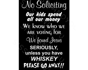 Funny No Soliciting Sign -No Soliciting Unless You Have Whiskey - funny door sign - no soliciting yard sign