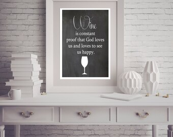 Kitchen Quote Chalkboard - Wine is constant Proof that God loves us and loves to see us happy - Wall Art Print Home Decor