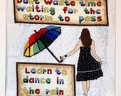 Dance in the Rain Cross Stitch KIt  - Dont watse time waiting for the storm to pass  -Counted Cross Stitch