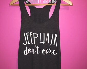 Jeep Hair Don't Care • Jeep Shirt • Jeep Gift • Jeep Tank • Jeep Top • Jeep Lover