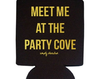 Meet Me at the Party Cove Coozie