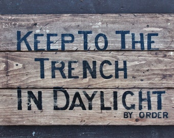 NEW!!** Vintage wooden sign ' Keep To The Trench ' WWI Centenary Art