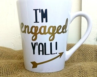 I'm Engaged Y'all! Coffee mug, Engagement Announcement, Engagement Gift, Engagement Mug, Selfie Mug