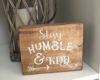 Stay humble and kind handpainted wood block, home decor