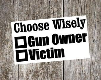 Choose Wisely Gun Owner or Victim Vinyl Decal Sticker, gift for dad, pro gun decal, pro gun sticker, 2nd amendment sticker, father's day
