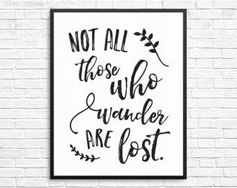 """Not All Who Wander Are Lost Wanderlust JRR Tolkien Home Poster Print - INSTANT DOWNLOAD - 16""""x20"""""""