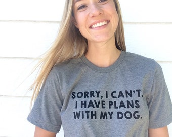 FREE SHIPPING Plans with my dog shirt | Dog Mom | Dog Lover | Dog Mom Shirt | Women's Graphic Tee | Crazy Dog Lady | Dog Lover | Dog Shirt