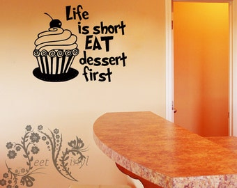 Life is short eat dessert first - Wall Decals - Wall Decal - Wall Vinyl - Wall Decor - Decal - Kitchen Wall Decal