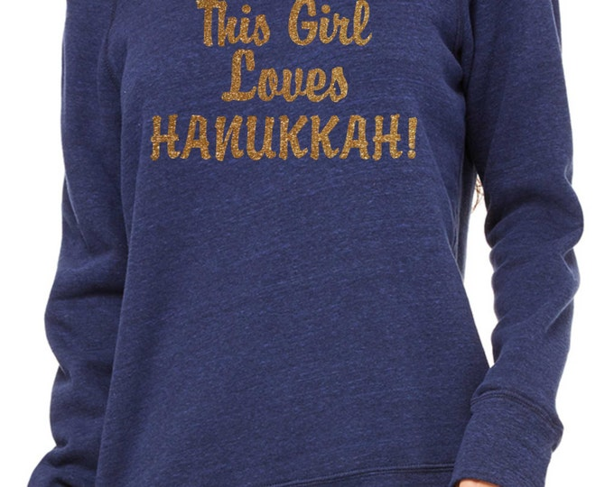 This Girl Loves Hanukkah gold glitter Sweatshirt . Ladies Haukkah sweatshirt- hanukkah sweater-  womens hanukkah sweatshirt