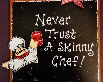 FAT CHEF Never Trust A Skinny Chef KITCHEN Sign Wall Plaque Cucina Bistro Handcrafted Hand Painted