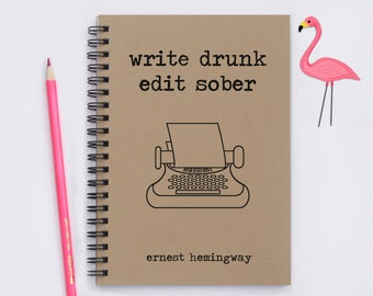 "Write Drunk, Edit Sober - 5"" x 7"" Writing Journal, notebook, diary, memory book, scrapbook, Ernest Hemingway quote, gift for writer, book"