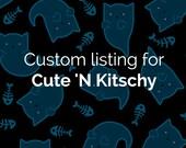 Custom listing for Cute 'N Kitschy
