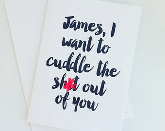 Cuddle The Sh*t Out Of You Card- Personalised Card - Sweary Card - Naughty Card - Valentine's Card - Anniversary Card - Card for Couples
