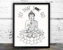 Bathroom Art, Yoga, Let that sh*t go, Decor, Yoga, Buddha Meditating, Yoga art, Zen