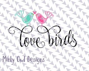Love Birds SVG Cut File - Printables - Wedding - Engagement - House Warming Gift - Cricut - Silhouette - Instant Download