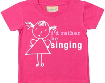 Singing Girls Tshirt I'd Rather Be Singing Tshirt Kids Sibling Children New Born Gift Present