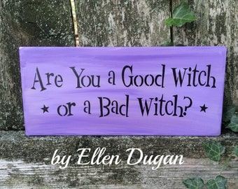 Are you a Good Witch or a Bad Witch? Sign ( Lavender )