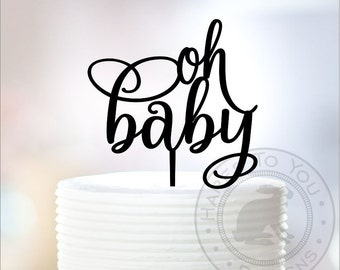 Oh Baby Cake Topper - Baby Shower Cake Topper - Baby Girl - Baby Boy - 66-105