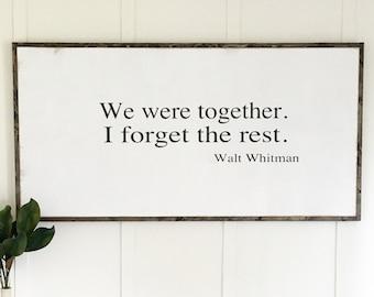24x48 Walt Whitman | custom framed wood sign we were together I forget the rest | custom wood sign | fixer upper decor | farmhouse decor
