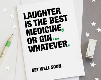 Get Well Soon Card, Funny Get Well Card, Gin Quotes, Gin Sayings, Gin Lovers, Medicine Quotes, Laughter Quotes – FREE UK DELIVERY