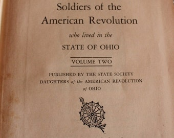 Christmas In July The Official Roster of the Soldiers of the American Revolution who lived in Ohio, Volume Two