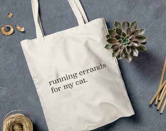 Running Errands For My Cat tote bag - natural canvas tote bag with black letters for cat lover