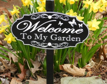 WELCOME To My Garden, Garden Sign - Free Shipping