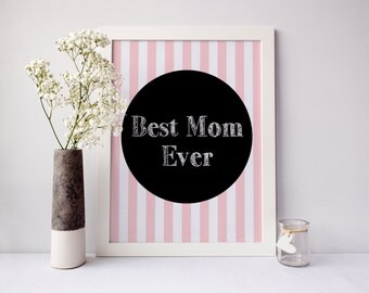 Best mom ever print, best mom print, mom print, mom wall art, mothers day, mom birthday, gift for mom, best mom gift, mom gift