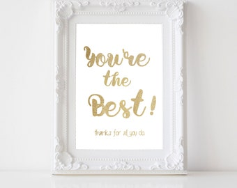 You're the Best! Thanks for all you do Print   Download   Teacher's Gift   Coach Gift   Thank you gift   You're appreciated   Gold