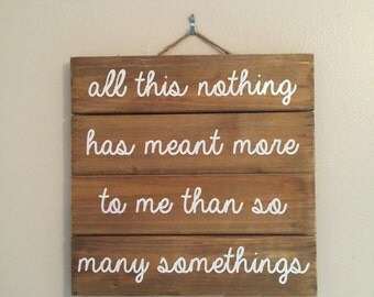 All This Nothing Custom Wood Sign (You've Got Mail quote)