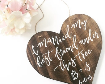 Heart shaped wood sign | I married my best friend | hand painted wood sign