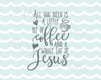 All You Need is Coffee and a whole lot of Jesus SVG Vector File. So many uses! Coffee Jesus All you need is Coffee But First Coffee SVG
