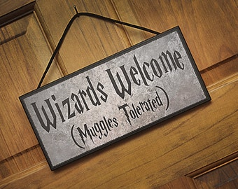Humorous Plaque/Sign.  Wizards Welcome (Muggles Tolerated).  Great gift item for Harry Potter fans!