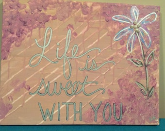 Life Is Sweet With You/Lavender/Nursery/Children's Bedroom/Hand Made Painting