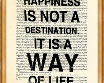 Happiness Is Not a Destination, It Is a Way Of Life DICTIONARY ART PRINT on Vintage Dictionary Page 8 x 10'' from recycled encyclopedia