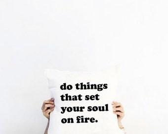 Do Things That Set Your Soul On Fire Hipster Pillow, Black n White Pillow, Motivational Pillow, Minimalist Decor, Modern Decor, Urban Decor