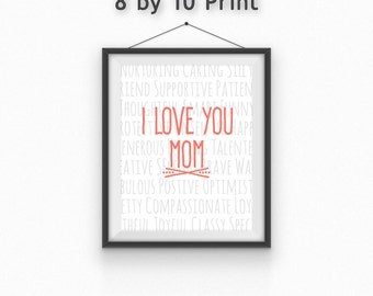 Mother's Day Print//I love you Mom//8x10//5x7//Free gift wrapping
