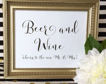 Wedding Bar Sign - Beer and Wine - Cheers to the Mr. and Mrs. - Drinks - Party - Reception - 5x7 or 8x10