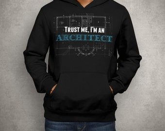 Christmas Present Trust Me I Am Architect T-shirt 2015 Mothers day Present For Him Architecture Student T-shirt Hoodie Sweatshirt