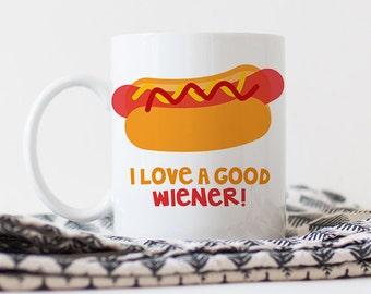 Coffee Mug Funny I Love a Good Wiener Hot Dog Coffee Cup