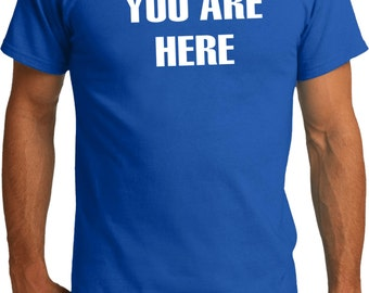 You Are Here Mens Organic Tee T-Shirt HERE-PC50ORG
