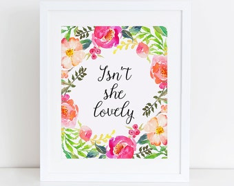 Isn't She Lovely Printable Art Print, Inspirational Wall Art, Instant Download,  Printable Home Decor, Digital Art, Watercolor Nursery Art