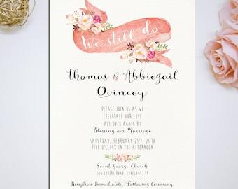 "Vow Renewal Invitation, ""We Still Do"" Romantic pink floral Custom Printable Invitation Card DIY Wedding - PF-18"