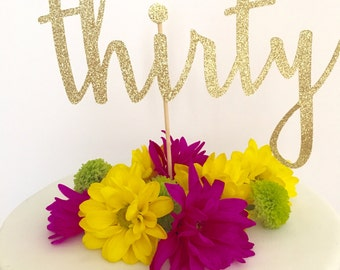 Thirty Gold Glitter Cake Topper ~ 30th Birthday Cake Topper ~ Birthday Cake Topper ~ Thirty Cake Topper ~ Dirty Thirty ~ Cheers to 30