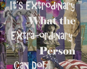 It's Extrodinary what the Extra-ordinary person can do