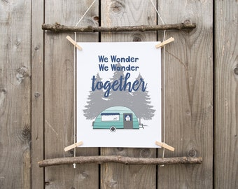 We Wonder We Wander Together Camping Nature Outdoor RV Wall Art 8x10 Printable