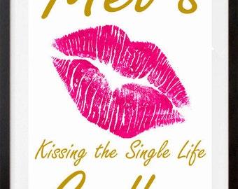 Kissing The Single Life Bye