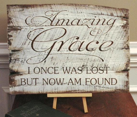 Signs You Re Amazing: Amazing Grace I Once Was Lost But Now Am By