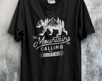 The Mountains are Calling and I Must Go T-Shirt - Adventure Camping Bear Nature Outdoors Explore Wild Tee Mens Womens Kid Graphic By Kyandii