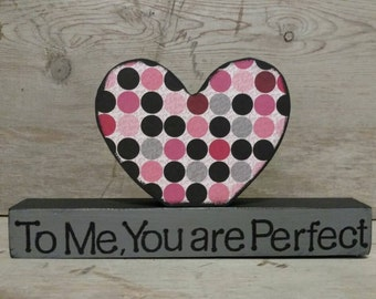 Valentines Day Gift, To Me You Are Perfect Sign, Heart Decor, Wedding Gift, Anniversary Gift, Wedding Decor, Love Quote Sign, Bridal Shower